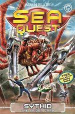 Sythid the Spider Crab : Sea Quest : Book 17  - Adam Blade