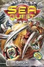 Brux the Tusked Terror : Sea Quest : Book 18 - Adam Blade