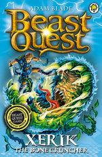 Beast Quest : 84: Xerik the Bone Cruncher - Adam Blade