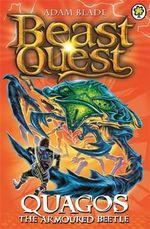 Quagos the Armoured Beetle : Beast Quest : Number 107 - Adam Blade