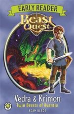 Beast Quest : Early Reader Vedra & Krimon Twin Beasts of Avantia : Beast Quest Series : Book 108 - Adam Blade
