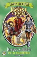 Early Reader Kragos & Kildor the Two-headed Demon : Beast Quest Series : Number 109 - Adam Blade