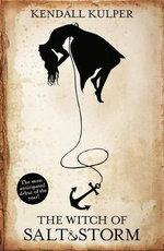 The Witch of Salt & Storm - Kendall Kulper