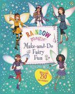 Rainbow Magic : Make-and-do Fairy Fun - Daisy Meadows