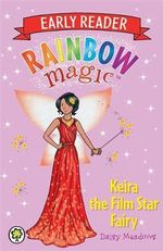 Keira the Film Star Fairy : Rainbow Magic Early Reader - Daisy Meadows