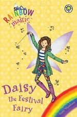 Daisy the Festival Fairy : Rainbow Magic Series : Number 1653 - Daisy Meadows
