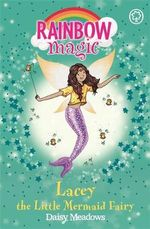 Lacey the Little Mermaid Fairy : Rainbow Magic : The Fairytale Fairies : Book 155 - Daisy Meadows