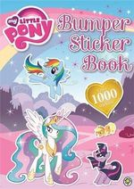 My Little Pony : Bumper Sticker Book