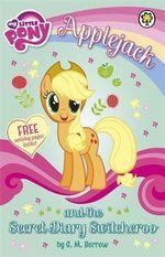 Applejack and the Secret Diary Switcheroo : My Little Pony - G. M. Berrow