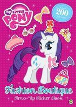 Fashion Boutique Dress-Up Sticker Book : My Little Pony