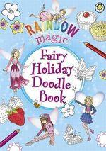 Fairy Holiday Doodle Book : Rainbow Magic - Daisy Meadows