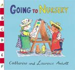 Going to Nursery : Anholt Family Favourites - Laurence Anholt