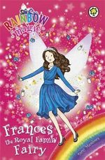 Frances the Royal Family Fairy : Rainbow Magic Series - Daisy Meadows