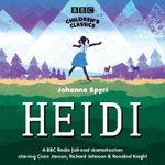 Heidi : BBC Children's Classics - Johanna Spyri
