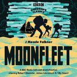 Moonfleet : BBC Children's Classics - John Meade Falkner