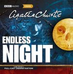 Endless Night : A BBC Radio 4  Full-Cast Dramatisation - Agatha Christie