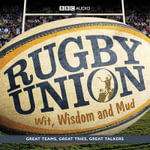 Rugby Union : Wit, Wisdom and Mud - Cliff Morgan