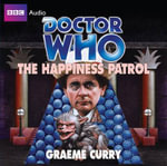 The Happiness Patrol : Doctor Who - Graeme Curry