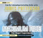 The Angel Experiment  (8 Audio CDs) : Maximum Ride Series : Book 1 - James Patterson