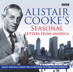 Alistair Cooke's Seasonal Letters From America 2/120 - Alistair Cooke