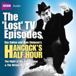 Hancock : The 'Lost' TV Episodes: WITH The Flight of the Red Shadow AND The Wrong Man - Ray Galton