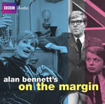 Alan Bennett's 'On the Margin' - Alan Bennett
