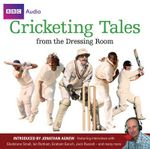 Cricketing Tales from the Dressing Room - Whistledown Productions Ltd.