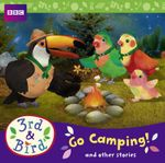 3rd and Bird : Go Camping! and Other Stories: No. 2 - BBC