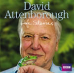 David Attenborough's Life Stories :  Life Stories - Sir David Attenborough