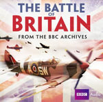 The Battle of Britain : From the BBC Archives