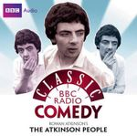 Rowan Atkinson's The Atkinson People : Classic BBC Radio Comedy Series - Rowan Atkinson