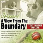 Brian Johnston - Johnners' : A View from the Boundary: Test Match Special - Brian Johnston