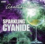 Sparkling Cyanide : A BBC Full-Cast Radio Drama - Agatha Christie