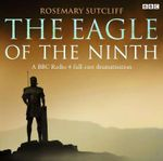 The Eagle of the Ninth : BBC Radio - Rosemary Sutcliff