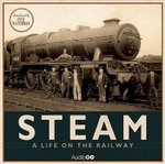 Steam : A Life on the Railway