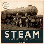Steam : A Life on the Railway