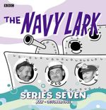 The Navy Lark Collection: Series 7 : July - October 1965 - Lawrie Wyman