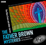 The Father Brown Mysteries : The Blue Cross and Other Stories - G. K. Chesterton