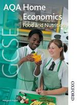 AQA GCSE Home Economics: Student's Book : Food and Nutrition - Margaret Hague