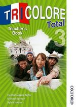 Tricolore Total 3 Teacher's Book : Teacher's Book Stage 3 - Heather Mascie-Taylor