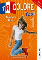Tricolore Total 1teacher's Book Updated MFL : Copymasters & Assessment Stage 3 - Sylvia Honnor
