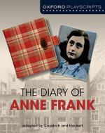 Dramascripts : The Diary of Anne Frank - Frances Goodrich