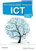 Functional Skills Progress ICT Entry 2 - Entry 3 CD- ROM - Craig Fraser