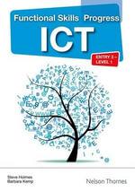 Functional Skills Progress ICT Entry 3 - Level 1 CD-ROM - Steve Holmes