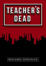 Teacher's Dead : Nelson Thornes Page Turners - Benjamin Zephaniah