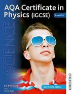 AQA Certificate in Physics (IGCSE) Level 1/2 Revision Guide : GCSE Additional Science A Revision Guide Foundatio... - Jim Breithaupt