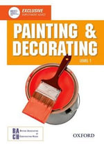 Painting and Decorating Level 1 Diploma Student Book - British Association of Construction Heads