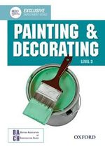 Painting and Decorating Level 2 Diploma Student Book - British Association of Construction Heads