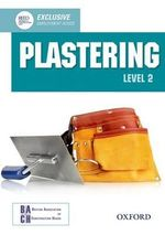 Plastering Level 2 Diploma Student Book : Level 2 diploma - British Association of Construction Heads