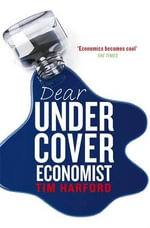 Dear Undercover Economist : The Very Best Letters from the